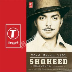 23rd March 1931 Shaheed Songs Free Download (23rd March 1931 Shaheed Movie Songs)