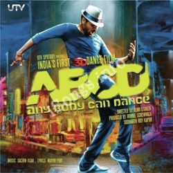 ABCD Anybody Can Dance Songs Free Download (ABCD Anybody Can Dance Movie Songs)