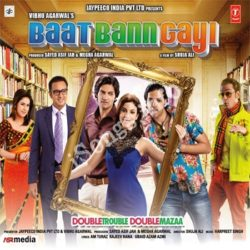 Baat Bann Gayi Songs Free Download (Baat Bann Gayi Movie Songs)