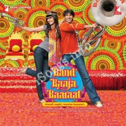 Band Baaja Baaraat Songs Free Download (Band Baaja Baaraat Movie Songs)