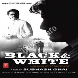 Black And White Songs Free Download (Black And White Movie Songs)
