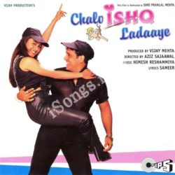 Chalo Ishq Ladaaye Songs Free Download (Chalo Ishq Ladaaye Movie Songs)