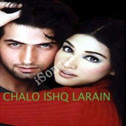 Chalo Ishq Larain Songs Free Download (Chalo Ishq Larain Movie Songs)
