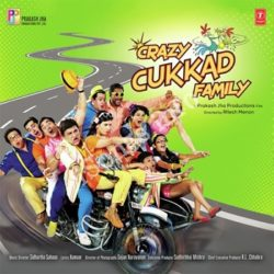 Crazy Cukkad Family Songs Free Download (Crazy Cukkad Family Movie Songs)