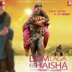Dum Laga Ke Haisha Songs Free Download (Dum Laga Ke Haisha Movie Songs)
