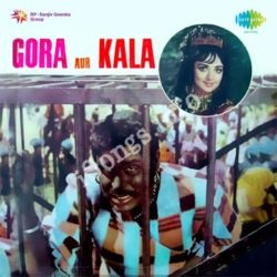 Gora Aur Kala Songs Free Download (Gora Aur Kala Movie Songs)