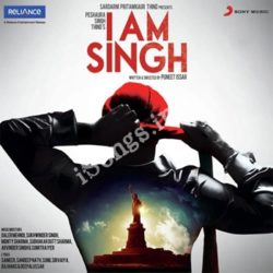 I Am Singh Songs Free Download (I Am Singh Movie Songs)