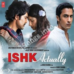 Ishk Actually Songs Free Download (Ishk Actually Movie Songs)