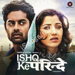 Ishq Ke Parindey Songs Free Download (Ishq Ke Parindey Movie Songs)