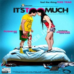 Its Too Much Songs Free Download (Its Too Much Movie Songs)