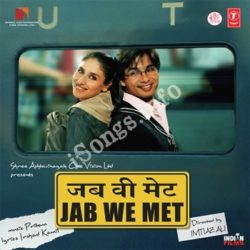 Jab We Met Songs Free Download (Jab We Met Movie Songs)