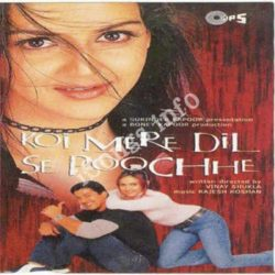 Koi Mere Dil Se Poochhe Songs Free Download (Koi Mere Dil Se Poochhe Movie Songs)