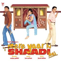 Mere Yaar Ki Shaadi Hai Songs Free Download (Mere Yaar Ki Shaadi Hai Movie Songs)
