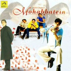 Mohabbatein Songs Free Download (Mohabbatein Movie Songs)