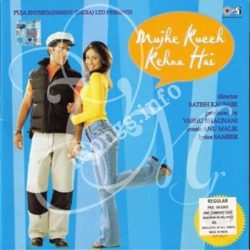 Mujhe Kucch Kehna Hai Songs Free Download (Mujhe Kucch Kehna Hai Movie Songs)