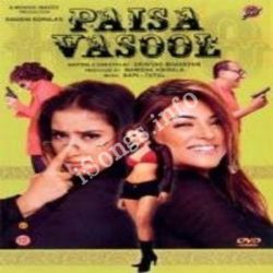 Paisa Vasool Songs Free Download (Paisa Vasool Movie Songs)