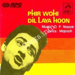 Phir Wohi Dil Laya Hoon Songs Free Download (Phir Wohi Dil Laya Hoon Movie Songs)