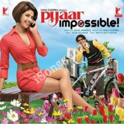 Pyaar Impossible Songs Free Download (Pyaar Impossible Movie Songs)