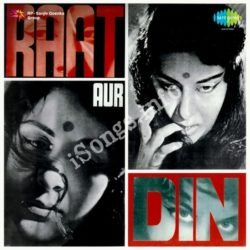 Raat Aur Din Songs Free Download (Raat Aur Din Movie Songs)