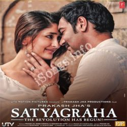 Satyagraha Songs Free Download (Satyagraha Movie Songs)