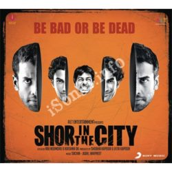 Shor In The City Songs Free Download (Shor In The City Movie Songs)