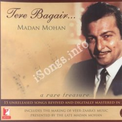 Tere Bagair Madan Mohan Songs Free Download (Tere Bagair Madan Mohan Movie Songs)