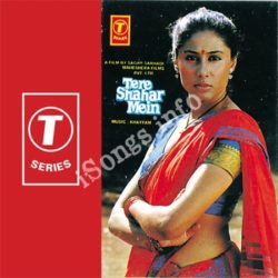 Tere Shahar Mein Songs Free Download (Tere Shahar Mein Movie Songs)