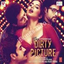 The Dirty Picture Songs Free Download (The Dirty Picture Movie Songs)