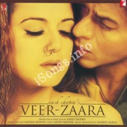 Veer Zaara Songs Free Download (Veer Zaara Movie Songs)