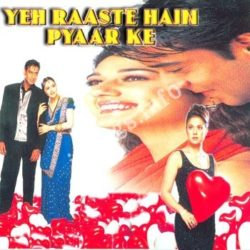 Yeh Raaste Hain Pyaar Ke Songs Free Download (Yeh Raaste Hain Pyaar Ke Movie Songs)