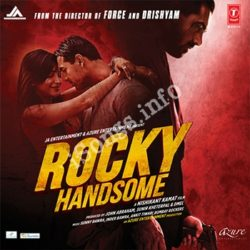 Rocky Handsome Songs Free Download (Rocky Handsome Movie Songs)