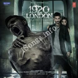 1920 London Songs Free Download (1920 London Movie Songs)
