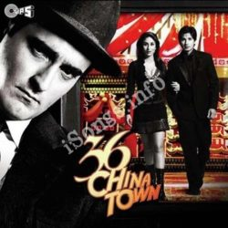 36 China Town Songs Free Download (36 China Town Movie Songs)