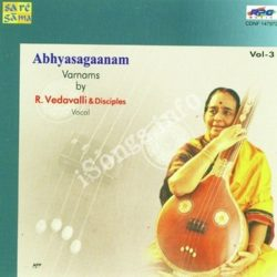 Abhyasaganam Varnams - Vol 3 R Vedavalli N Disciples Songs Free Download (Abhyasaganam Varnams – Vol 3 R Vedavalli N Disciples Movie Songs)