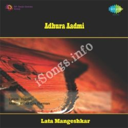 Adhoora Aadmi Songs Free Download (Adhoora Aadmi Movie Songs)
