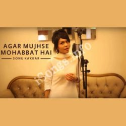 Agar Mujhse Mohabbat Hai Songs Free Download (Agar Mujhse Mohabbat Hai Movie Songs)
