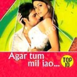 Agar Tum Mil Jao - Top 10 Songs Free Download (Agar Tum Mil Jao – Top 10 Movie Songs)