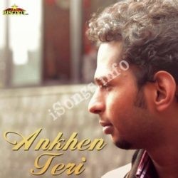Ankhen Teri Songs Free Download (Ankhen Teri Movie Songs)