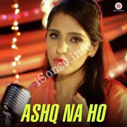 Ashq Na Ho - Asees Kaur Version Songs Free Download (Ashq Na Ho – Asees Kaur Version Movie Songs)