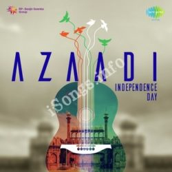 Azaadi Independence Day Songs Free Download (Azaadi Independence Day Movie Songs)