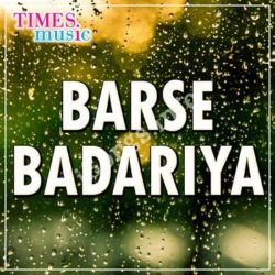 Barse Badariya Songs Free Download (Barse Badariya Movie Songs)