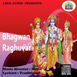 Bhagwan Raghuvar Songs Free Download (Bhagwan Raghuvar Movie Songs)
