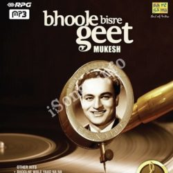 Bhoole Bisre Geet Mukesh Vol 4 Songs Free Download (Bhoole Bisre Geet Mukesh Vol 4 Movie Songs)