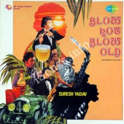 Blow Hot Blow Old Songs Free Download (Blow Hot Blow Old Movie Songs)