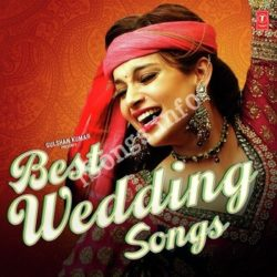 Bollwood Wedding Songs Songs Free Download (Bollwood Wedding Songs Movie Songs)