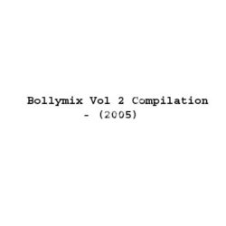 Bollymix Vol 2 Compilation Songs Free Download (Bollymix Vol 2 Compilation Movie Songs)