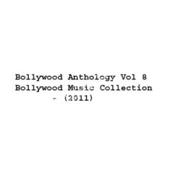 Bollywood Anthology Vol 8 Bollywood Music Collection