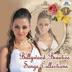 Bollywood Beauties Songs Collections Songs Free Download (Bollywood Beauties Songs Collections Movie Songs)