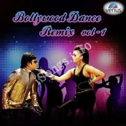 Bollywood Dance Remix - Vol 1 Songs Free Download (Bollywood Dance Remix – Vol 1 Movie Songs)