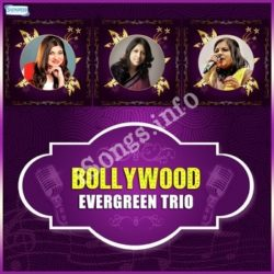Bollywood Evergreen Trio Songs Free Download (Bollywood Evergreen Trio Movie Songs)